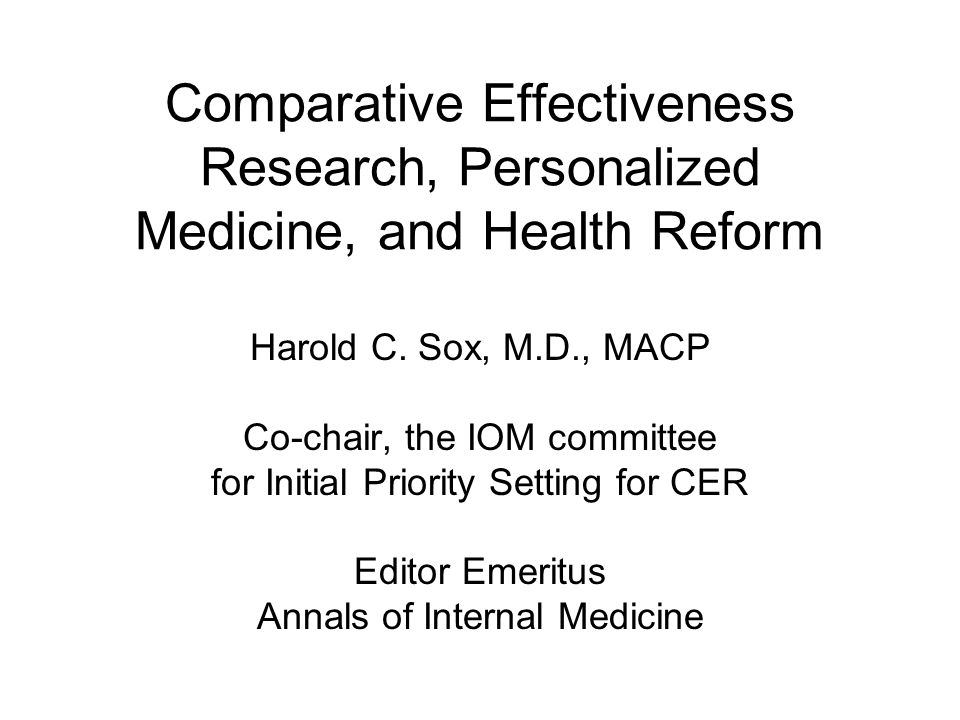 Comparative Effectiveness Research, Personalized Medicine, and Health Reform Harold C.