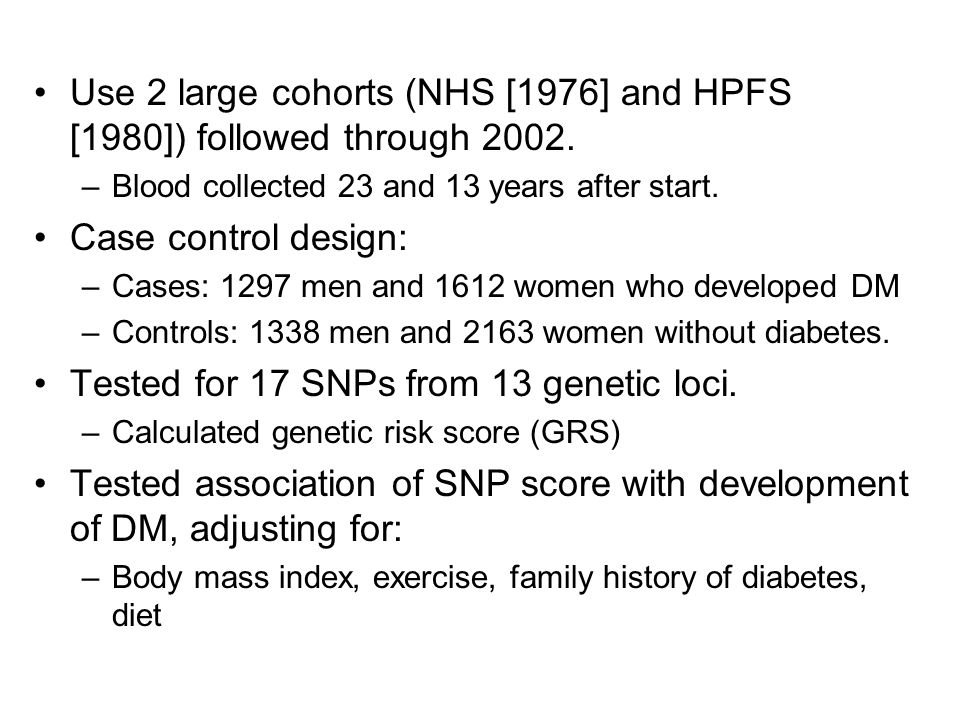 Use 2 large cohorts (NHS [1976] and HPFS [1980]) followed through 2002.