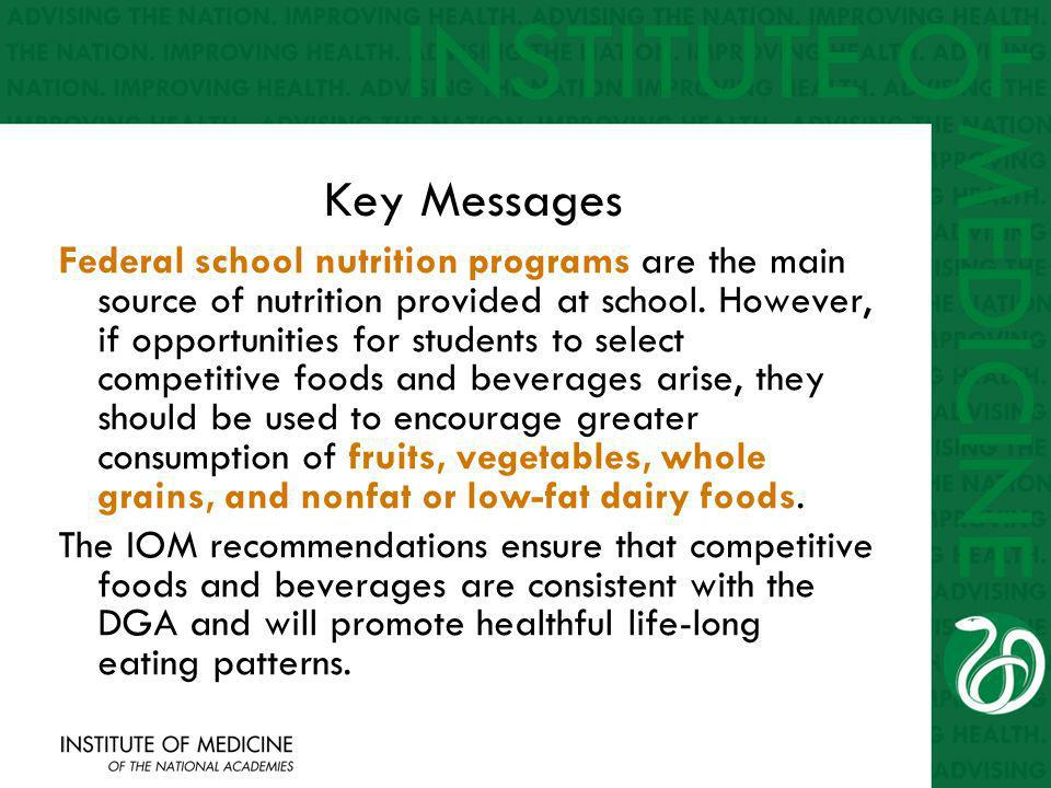Key Messages Federal school nutrition programs are the main source of nutrition provided at school.