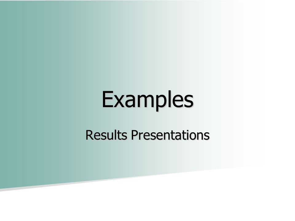 Examples Results Presentations