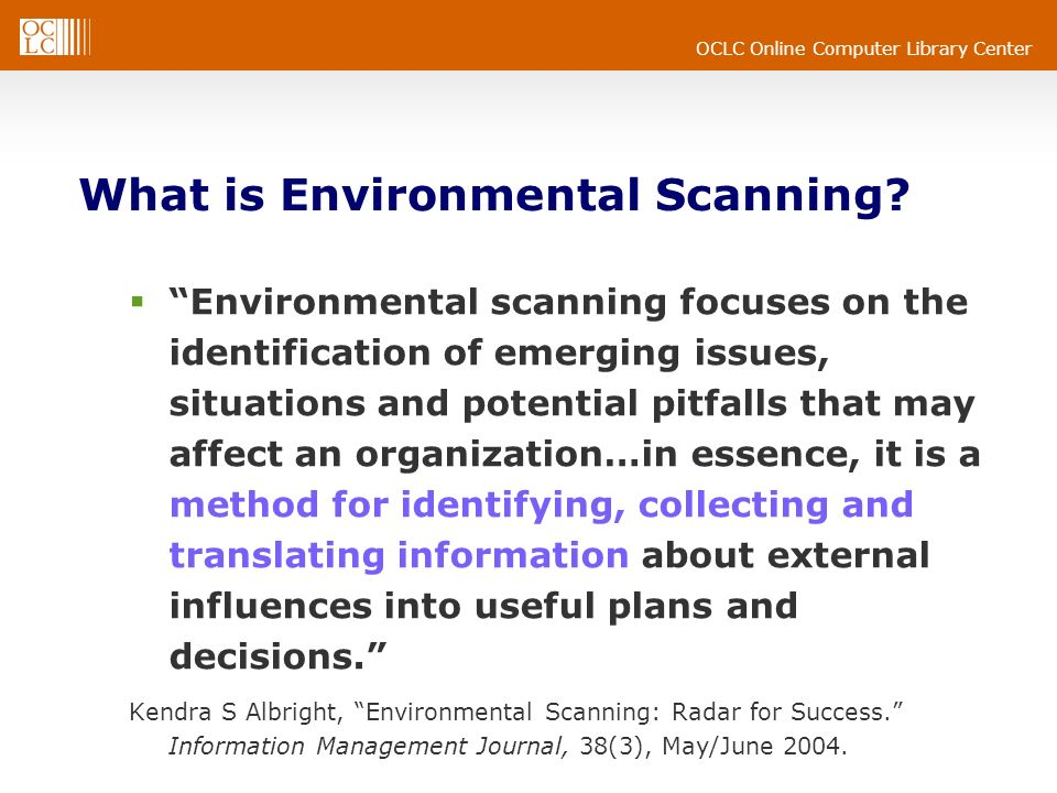 OCLC Online Computer Library Center What is Environmental Scanning.