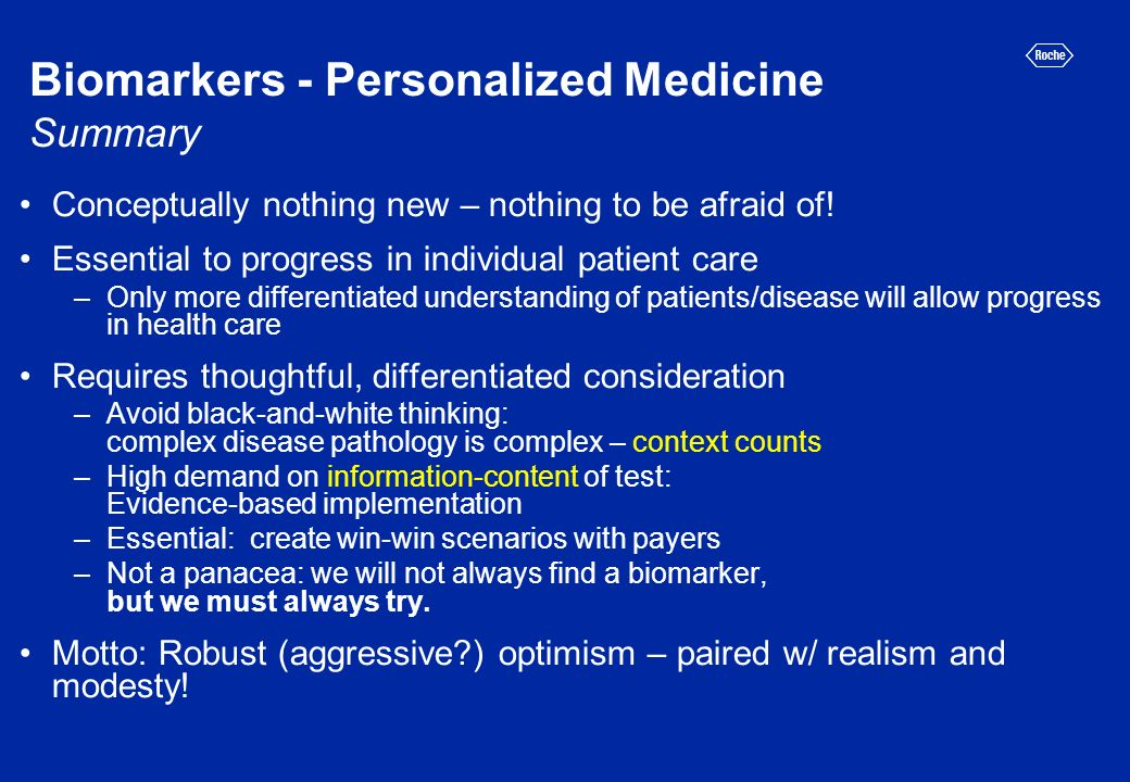 Biomarkers - Personalized Medicine Summary Conceptually nothing new – nothing to be afraid of.