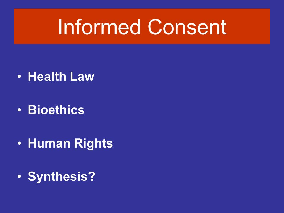 Informed Consent Health Law Bioethics Human Rights Synthesis