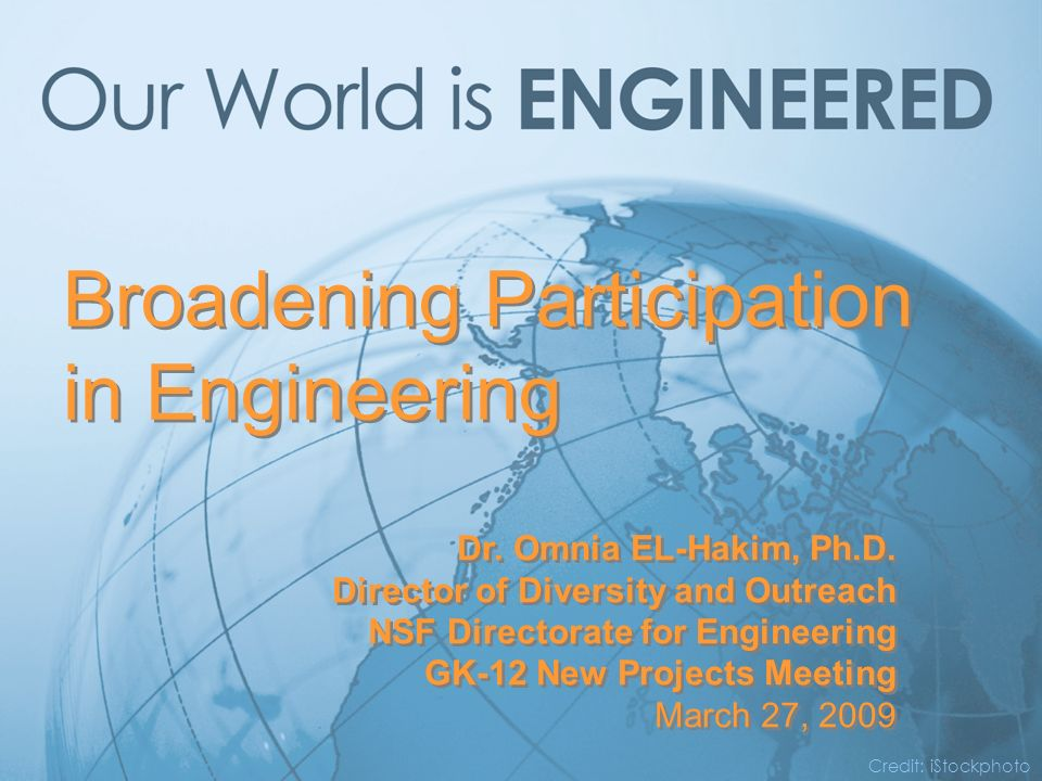 Broadening Participation in Engineering Credit: iStockphoto Dr.