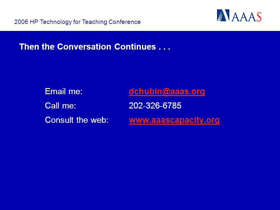 2006 HP Technology for Teaching Conference Then the Conversation Continues...