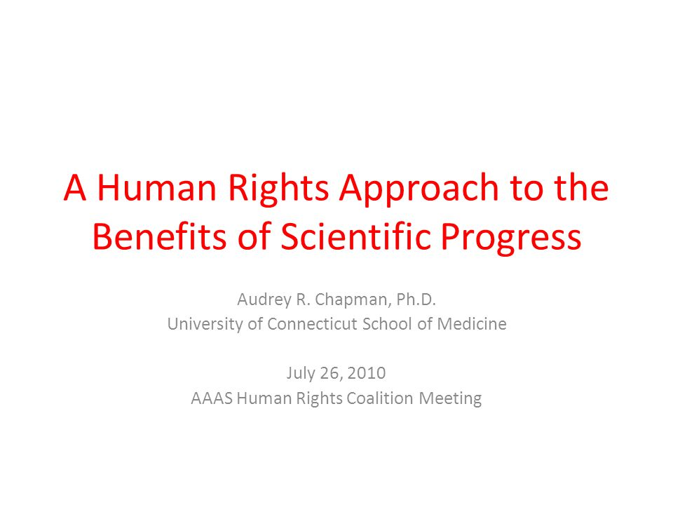 A Human Rights Approach to the Benefits of Scientific Progress Audrey R.