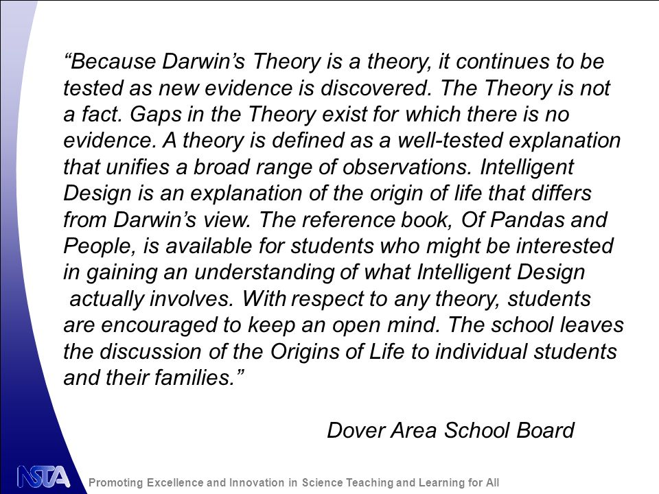 Because Darwins Theory is a theory, it continues to be tested as new evidence is discovered.