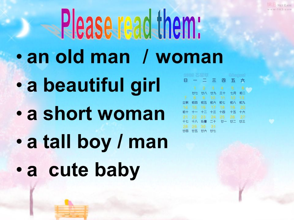 an old man woman a beautiful girl a short woman a tall boy / man a cute baby