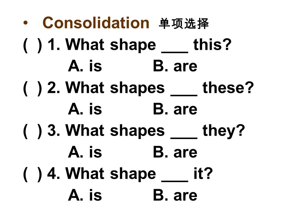 Summary 1)-- What shape is … -- Its a … 2) -- What shapes are … -- They are..