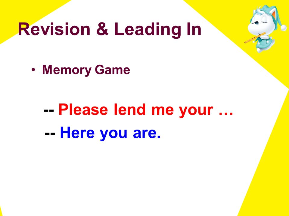 Revision & Leading In Memory Game -- Please lend me your … -- Here you are.