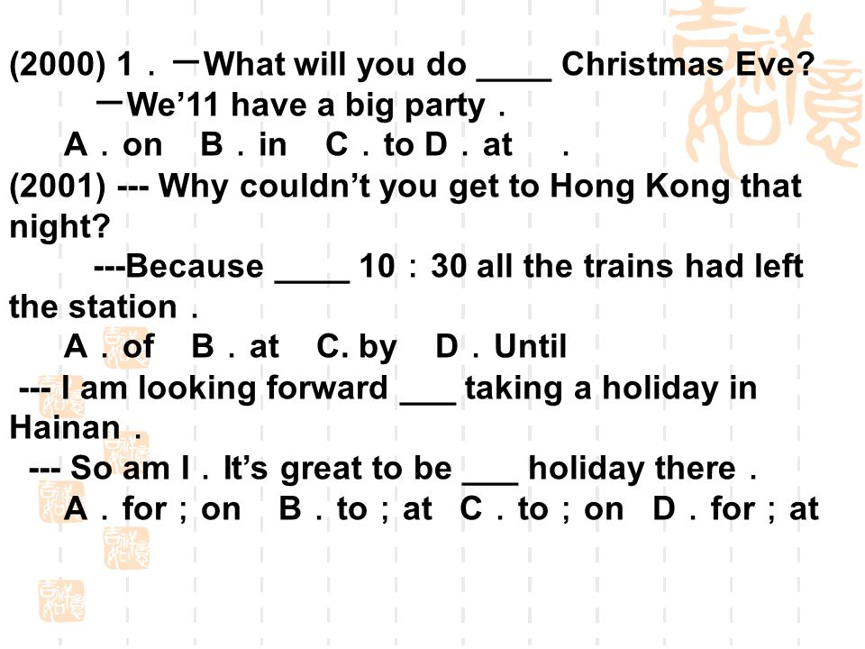 (2000) 1 What will you do ____ Christmas Eve.