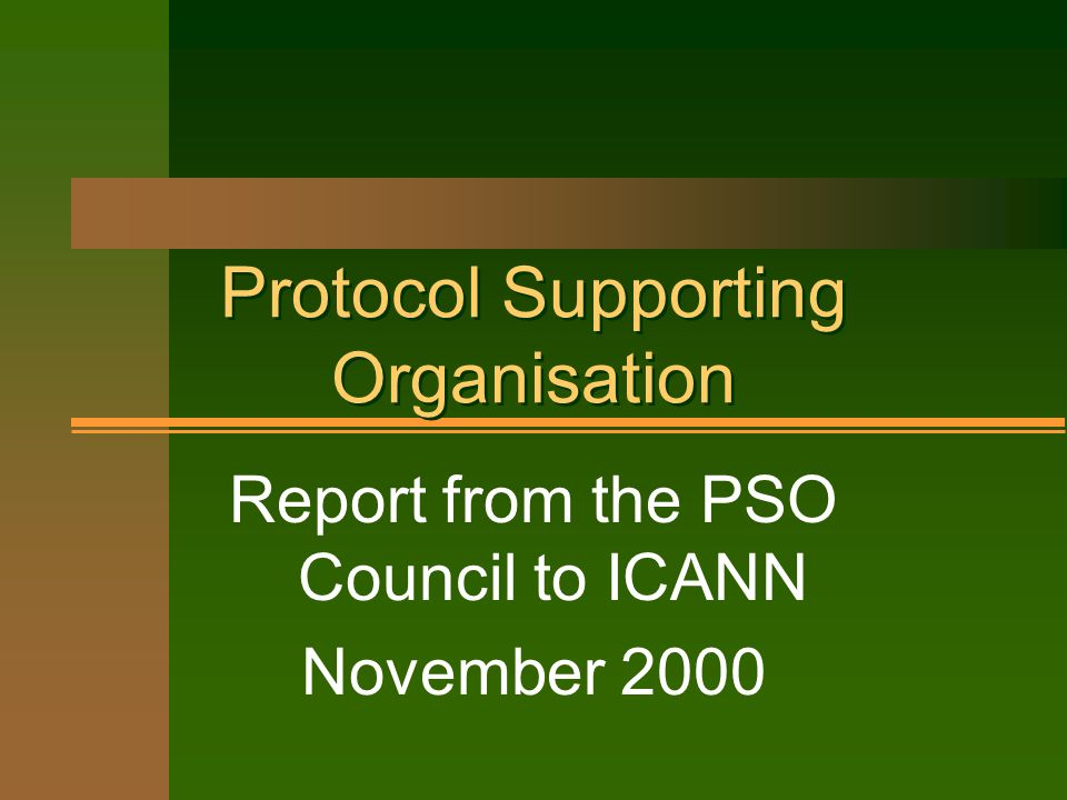Protocol Supporting Organisation Report from the PSO Council to ICANN November 2000