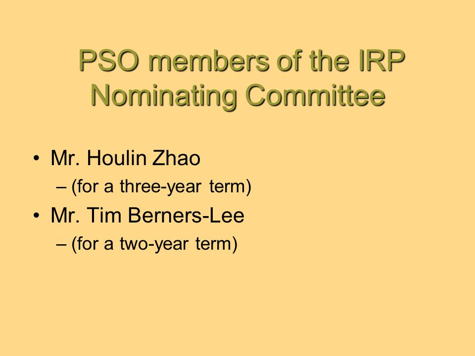 PSO members of the IRP Nominating Committee PSO members of the IRP Nominating Committee Mr.