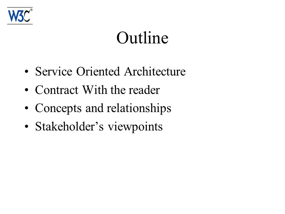 Outline Service Oriented Architecture Contract With the reader Concepts and relationships Stakeholders viewpoints