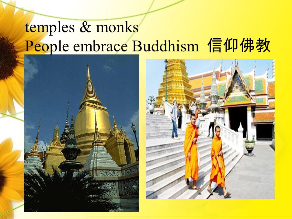 temples & monks People embrace Buddhism