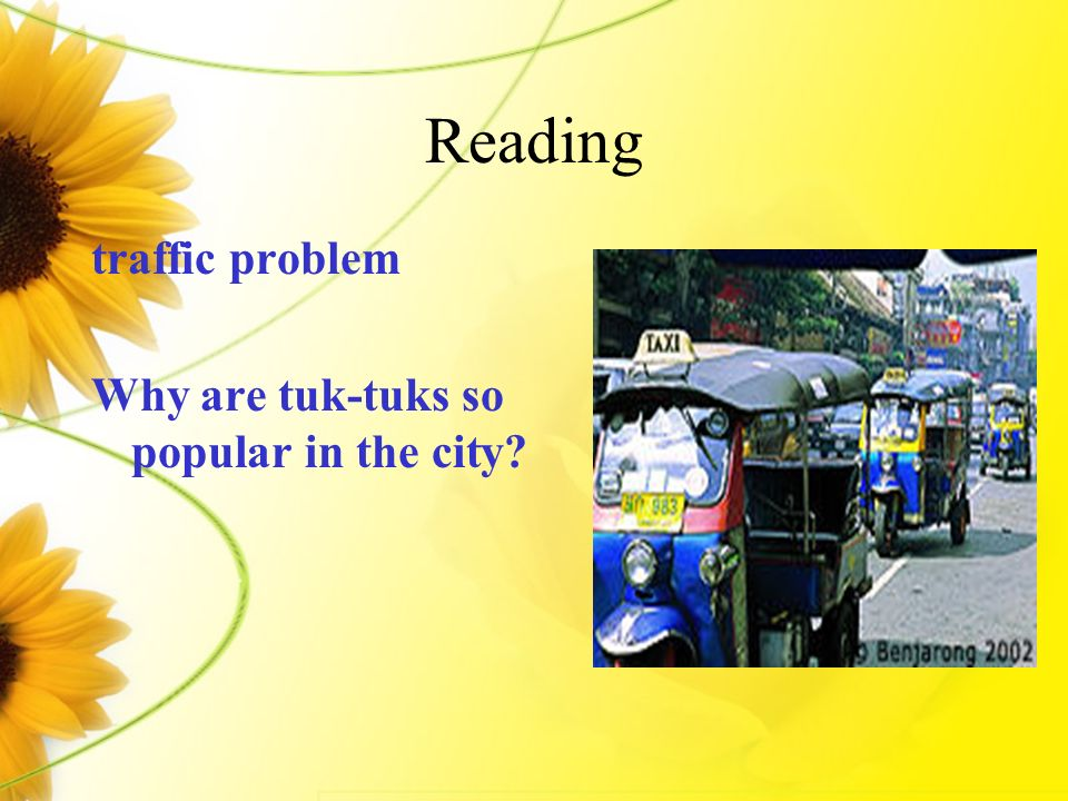 Reading traffic problem Why are tuk-tuks so popular in the city