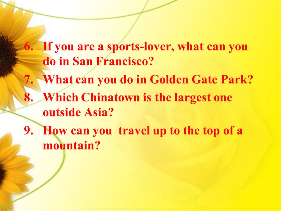 6.If you are a sports-lover, what can you do in San Francisco.
