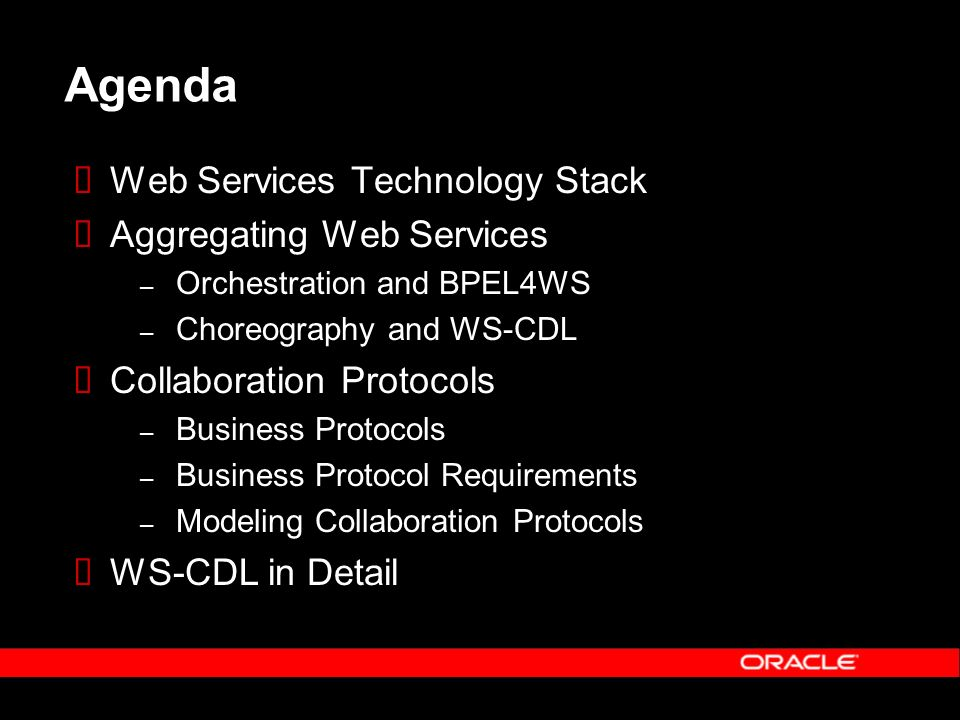 Agenda Web Services Technology Stack Aggregating Web Services – Orchestration and BPEL4WS – Choreography and WS-CDL Collaboration Protocols – Business Protocols – Business Protocol Requirements – Modeling Collaboration Protocols WS-CDL in Detail