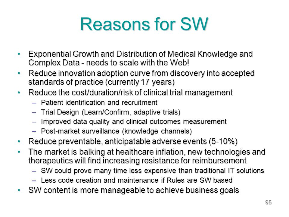 95 Reasons for SW Exponential Growth and Distribution of Medical Knowledge and Complex Data - needs to scale with the Web!Exponential Growth and Distribution of Medical Knowledge and Complex Data - needs to scale with the Web.