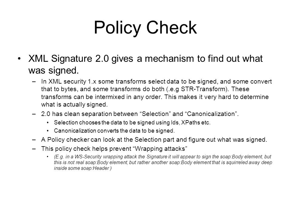 Policy Check XML Signature 2.0 gives a mechanism to find out what was signed.