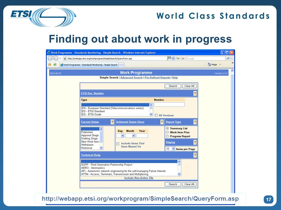 Finding out about work in progress 17 http://webapp.etsi.org/workprogram/SimpleSearch/QueryForm.asp