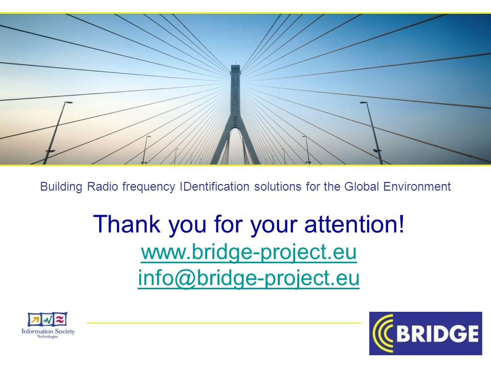 Building Radio frequency IDentification solutions for the Global Environment Thank you for your attention.