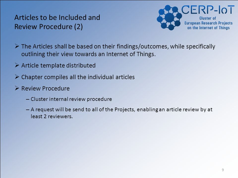 9 Articles to be Included and Review Procedure (2) The Articles shall be based on their findings/outcomes, while specifically outlining their view towards an Internet of Things.