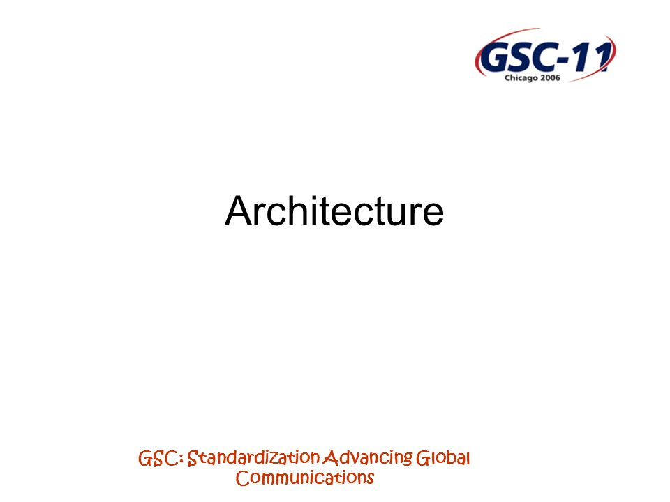 GSC: Standardization Advancing Global Communications Architecture