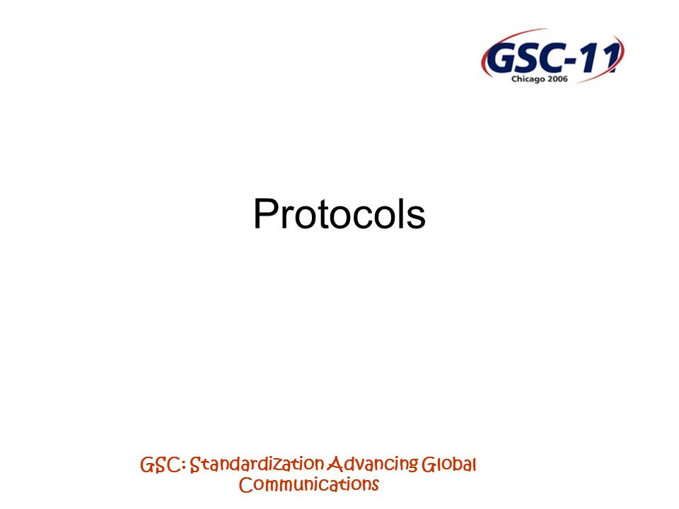 GSC: Standardization Advancing Global Communications Protocols