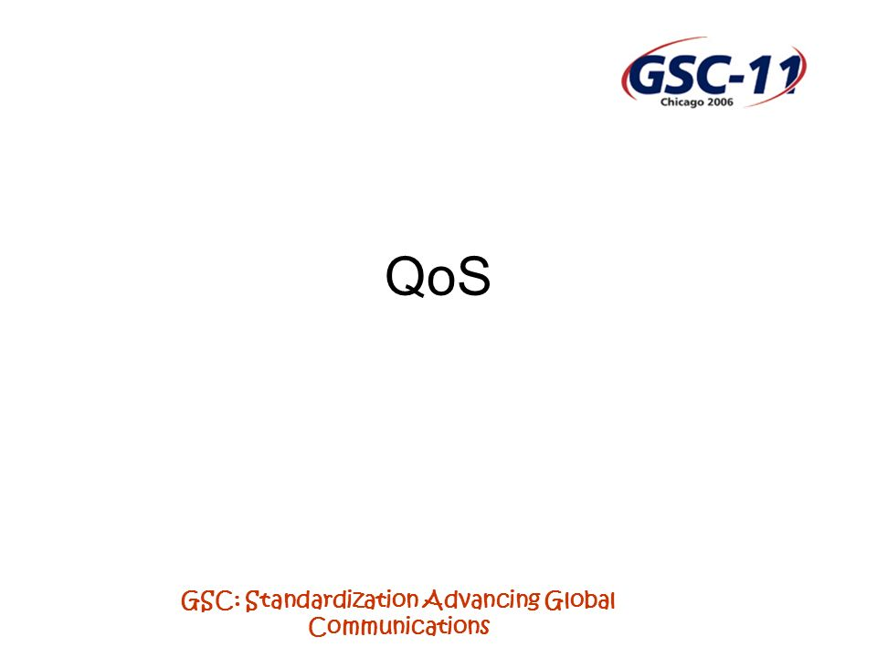 GSC: Standardization Advancing Global Communications QoS