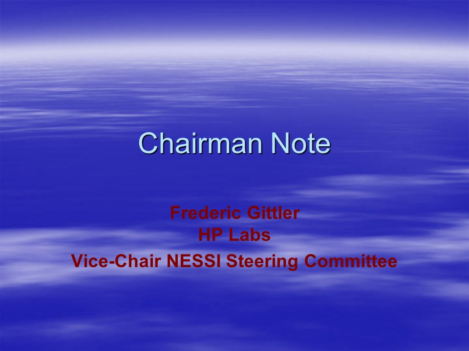 Chairman Note Frederic Gittler HP Labs Vice-Chair NESSI Steering Committee