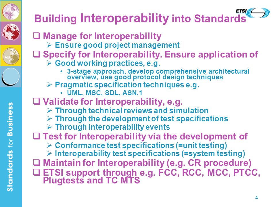 4 Building Interoperability into Standards Manage for Interoperability Ensure good project management Specify for Interoperability.