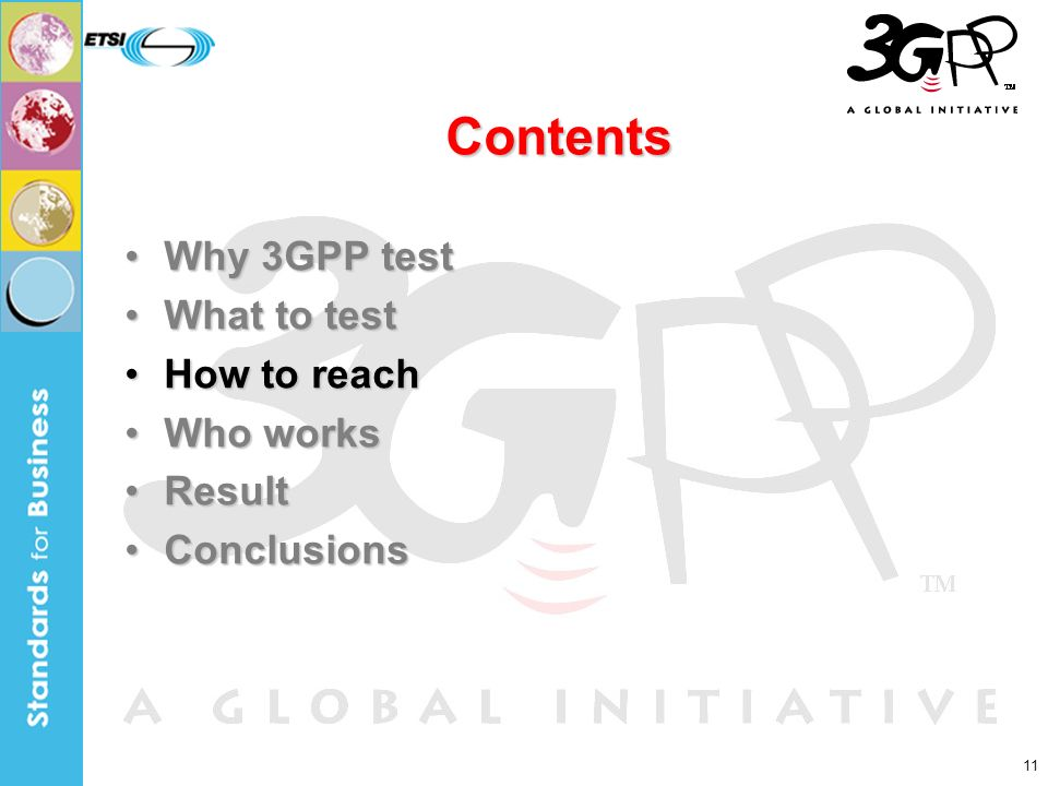11 Contents Why 3GPP testWhy 3GPP test What to testWhat to test How to reachHow to reach Who worksWho works ResultResult ConclusionsConclusions