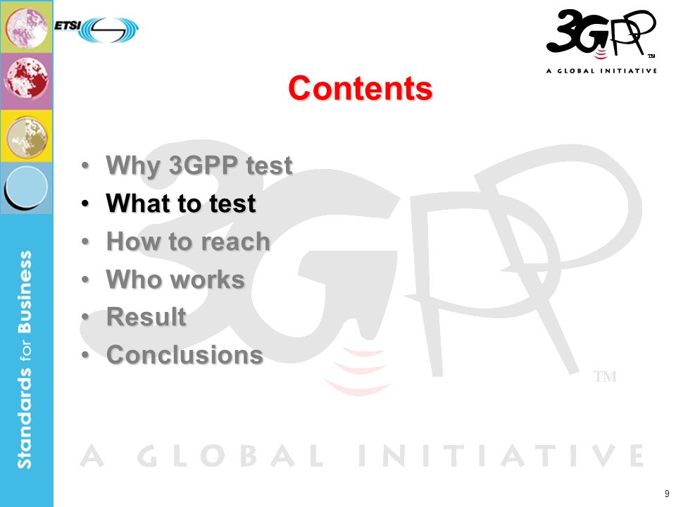 9 Contents Why 3GPP testWhy 3GPP test What to testWhat to test How to reachHow to reach Who worksWho works ResultResult ConclusionsConclusions