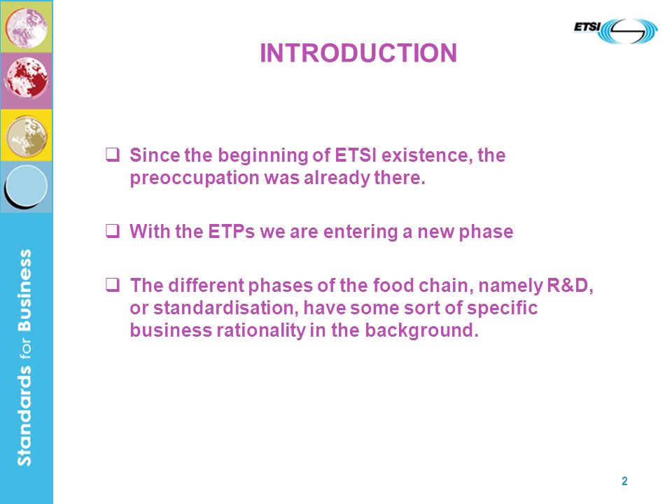 2 INTRODUCTION Since the beginning of ETSI existence, the preoccupation was already there.