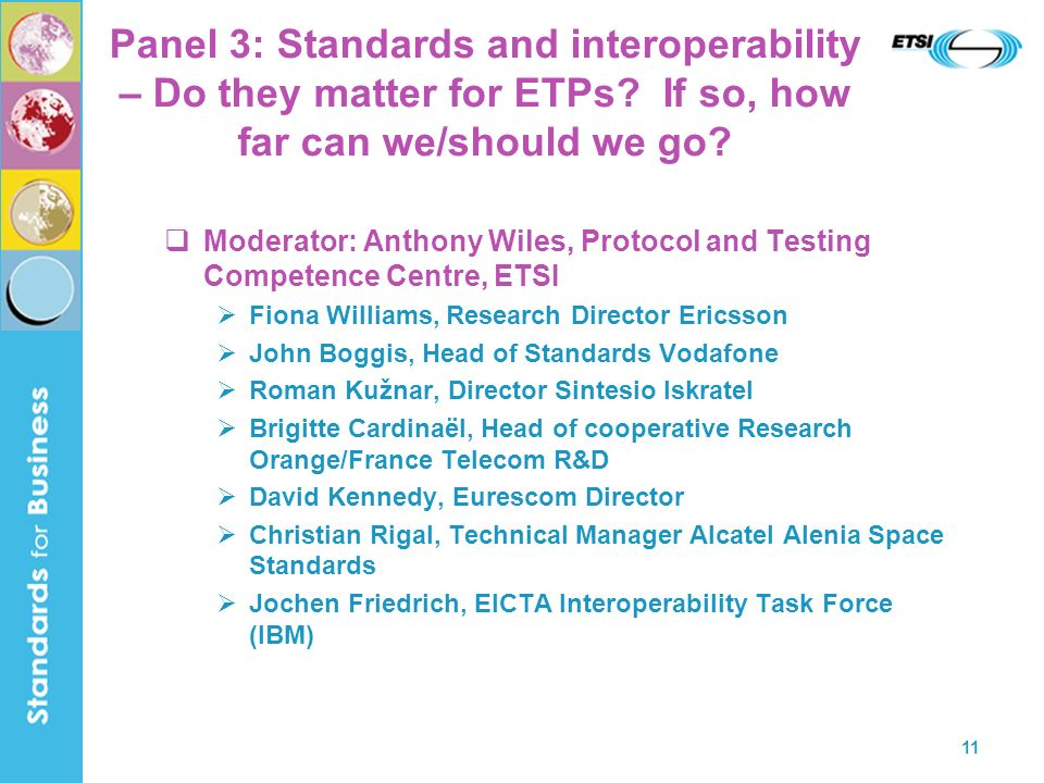 11 Panel 3: Standards and interoperability – Do they matter for ETPs.