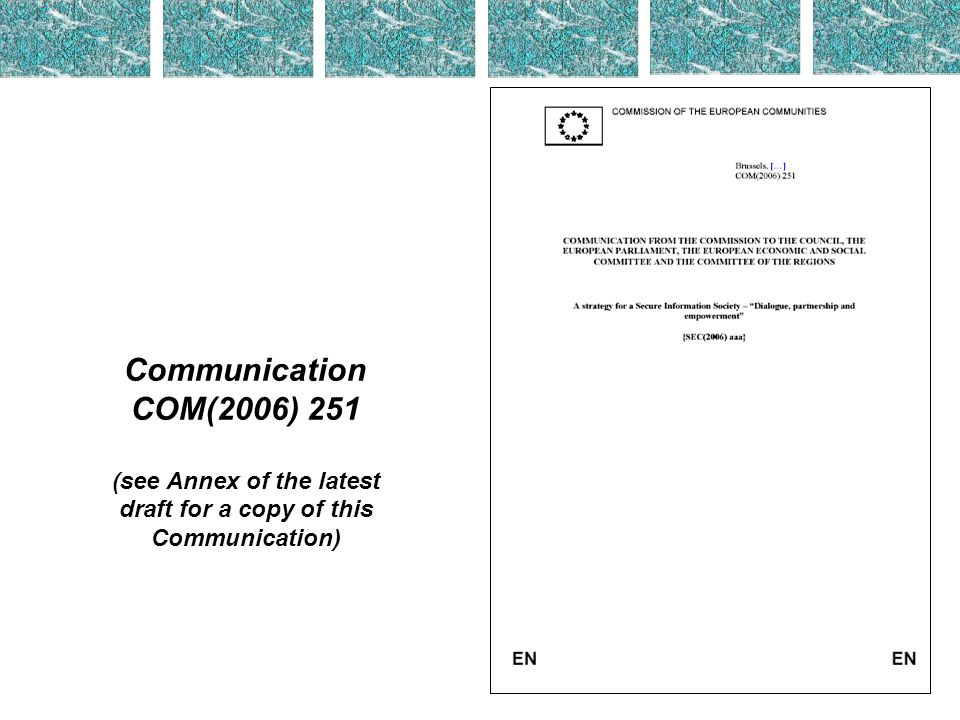 Communication COM(2006) 251 (see Annex of the latest draft for a copy of this Communication)