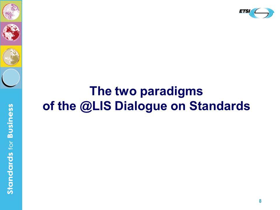 8 The two paradigms of the @LIS Dialogue on Standards