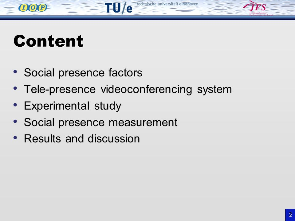 2 Content Social presence factors Tele-presence videoconferencing system Experimental study Social presence measurement Results and discussion