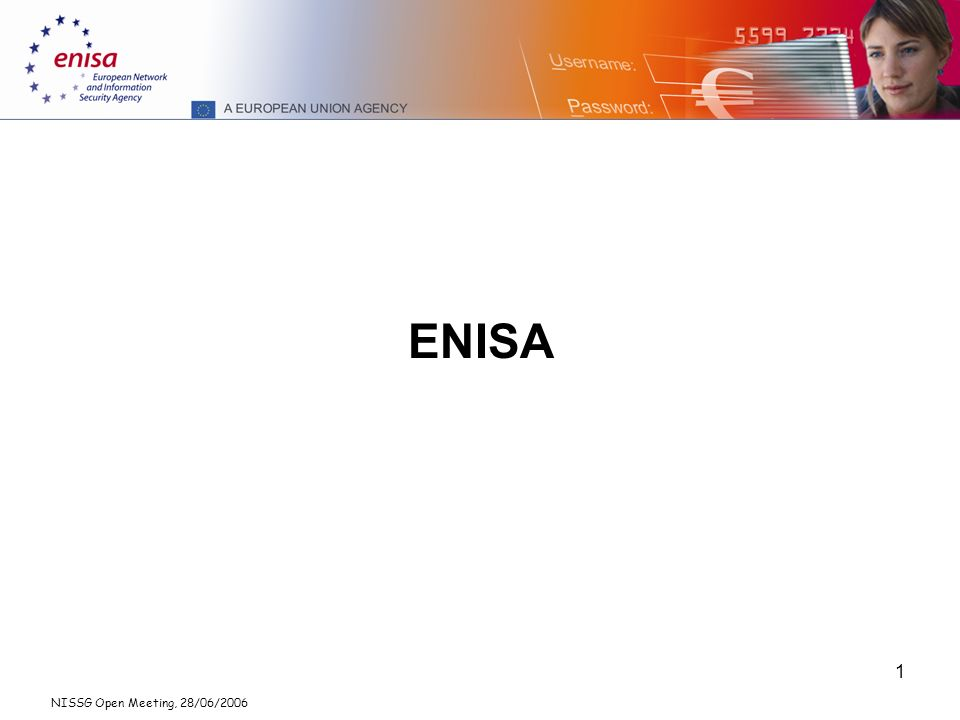 NISSG Open Meeting, 28/06/2006 1 ENISA