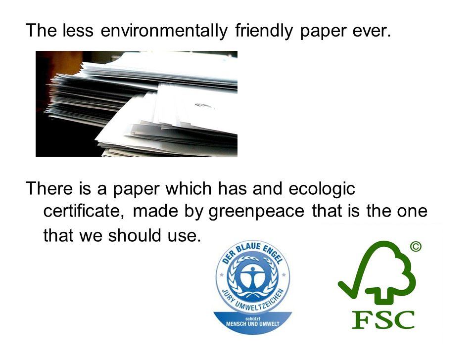 The less environmentally friendly paper ever.