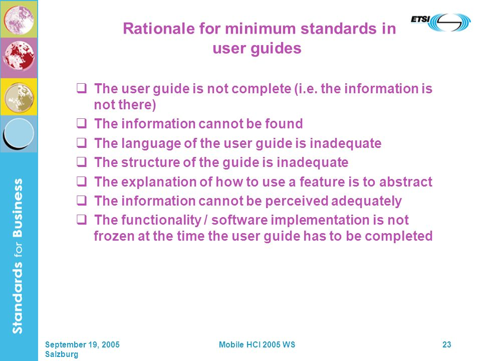 September 19, 2005 Salzburg Mobile HCI 2005 WS23 Rationale for minimum standards in user guides The user guide is not complete (i.e.