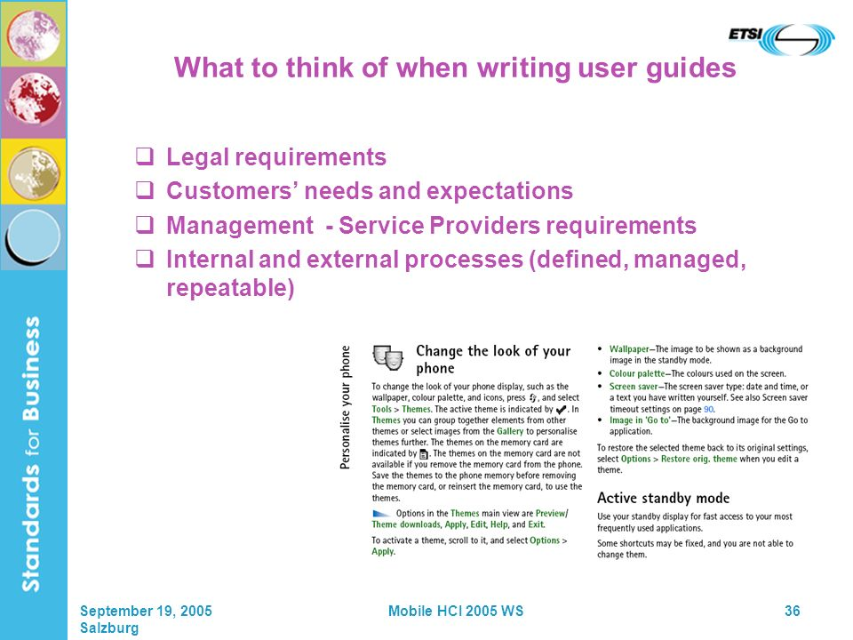 September 19, 2005 Salzburg Mobile HCI 2005 WS36 What to think of when writing user guides Legal requirements Customers needs and expectations Management - Service Providers requirements Internal and external processes (defined, managed, repeatable)