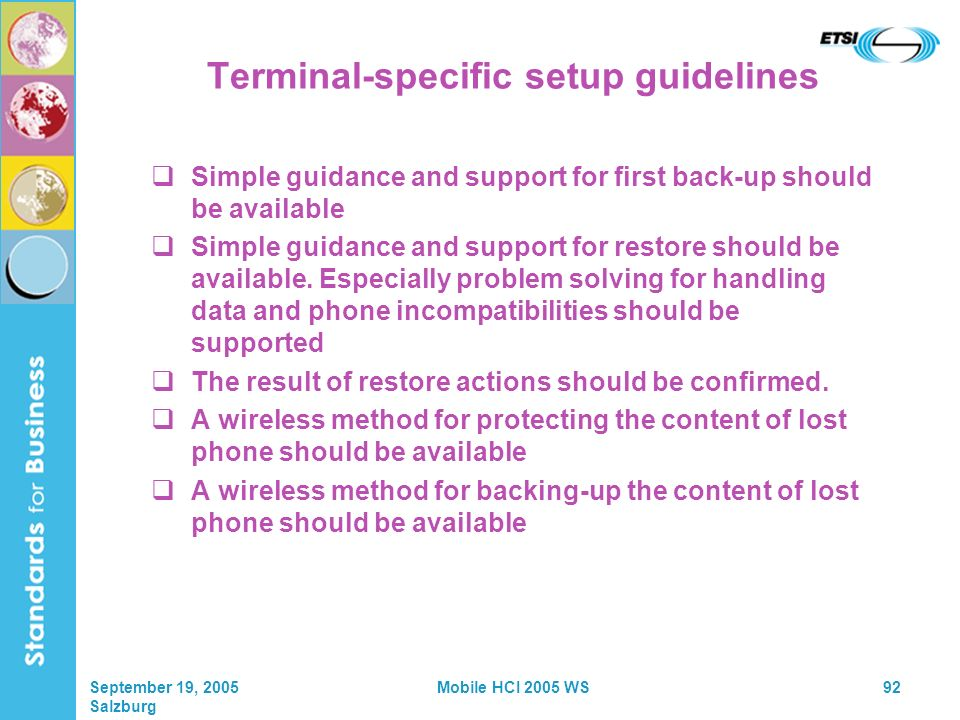 September 19, 2005 Salzburg Mobile HCI 2005 WS92 Terminal-specific setup guidelines Simple guidance and support for first back-up should be available Simple guidance and support for restore should be available.