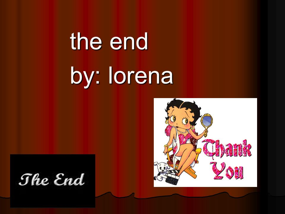the end the end by: lorena by: lorena