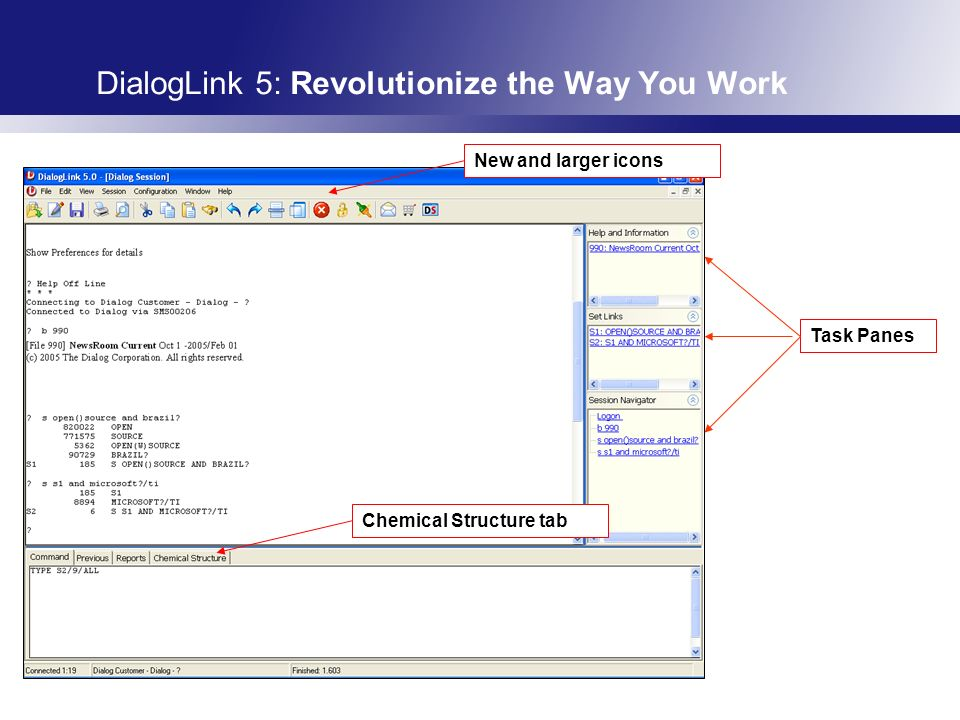 What s New From Dialog20 DialogLink 5: Revolutionize the Way You Work New and larger icons Task Panes Chemical Structure tab