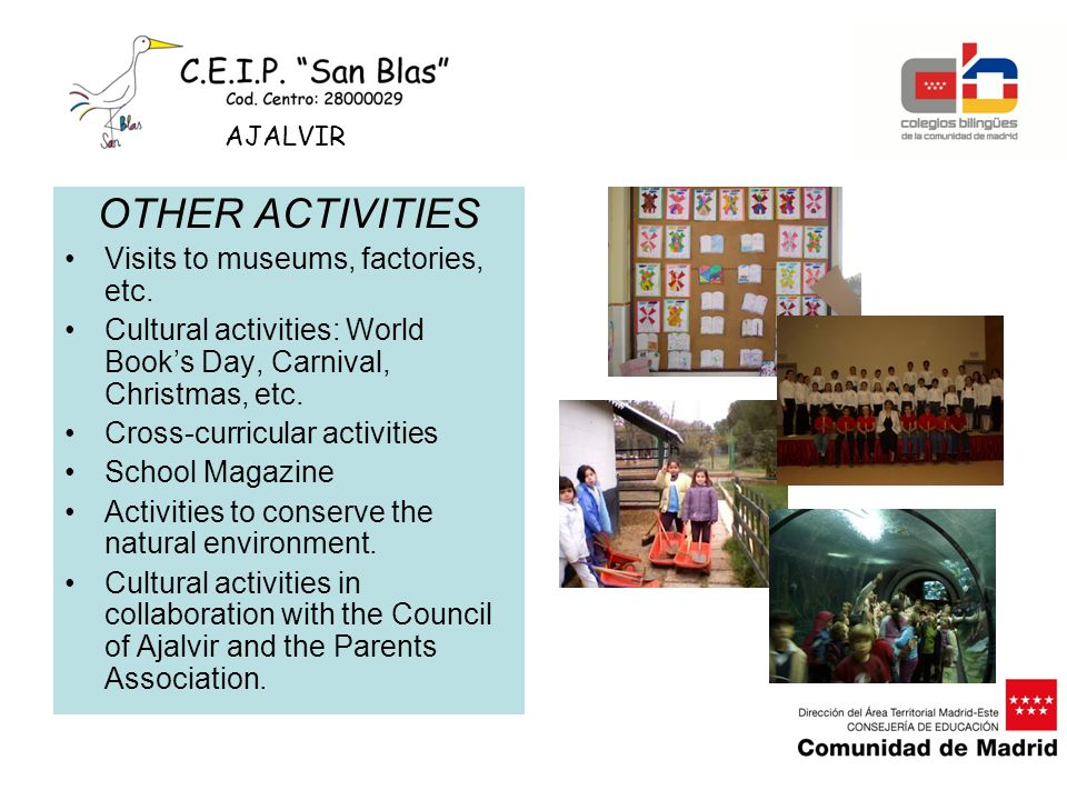 OTHER ACTIVITIES Visits to museums, factories, etc.