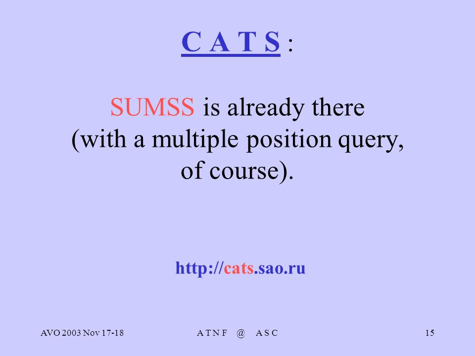 AVO 2003 Nov 17-18A T N F @ A S C15 C A T S : SUMSS is already there (with a multiple position query, of course).