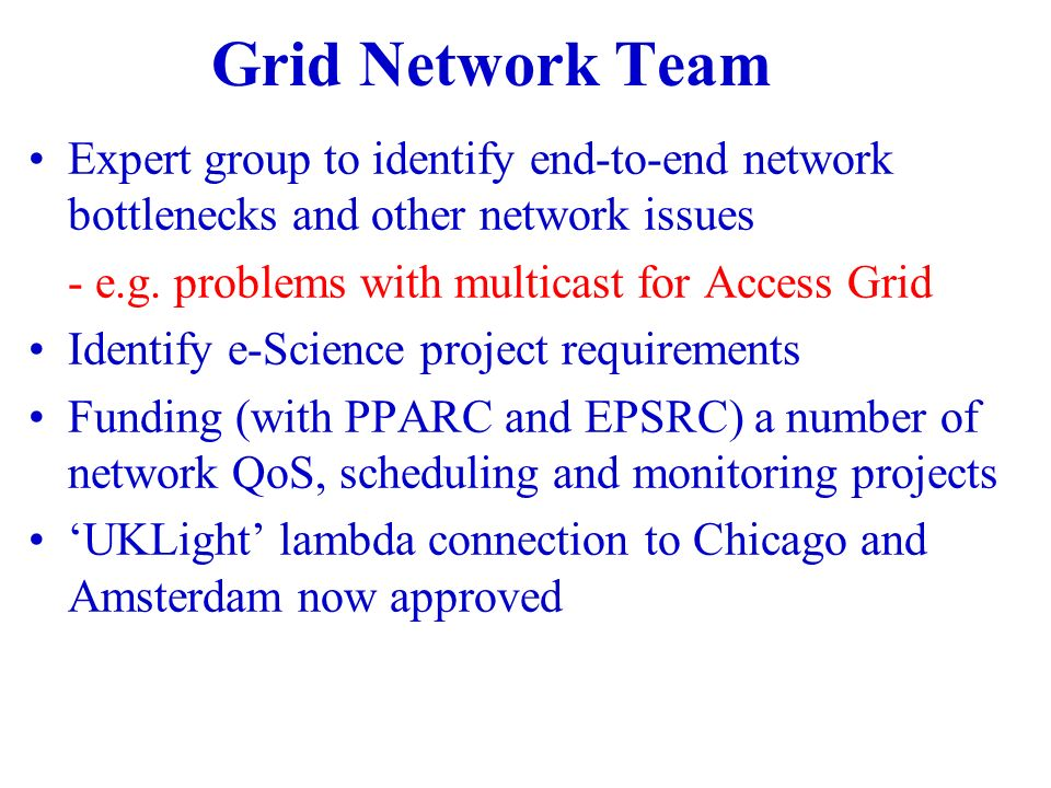 Grid Network Team Expert group to identify end-to-end network bottlenecks and other network issues - e.g.