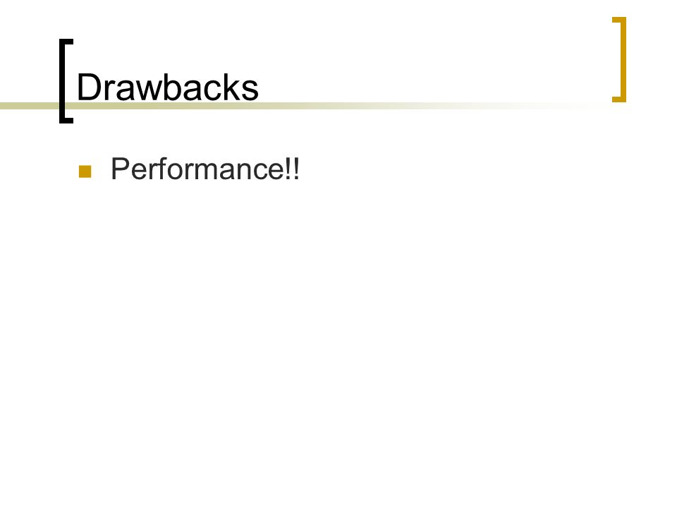 Drawbacks Performance!!
